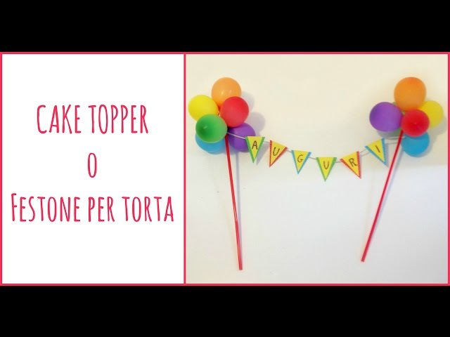 Cake Topper / Festone per Torta (D.I.Y. Scrap) ft.Lartevistadame -Arte per Te