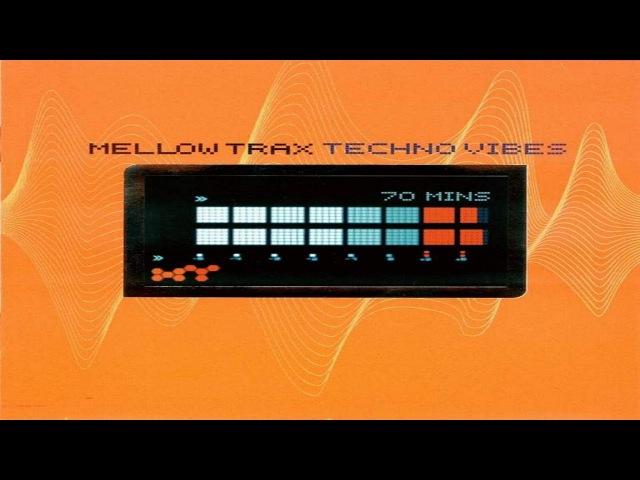 Mellow Trax - Techno Vibes 1999 (Full Album 70min)