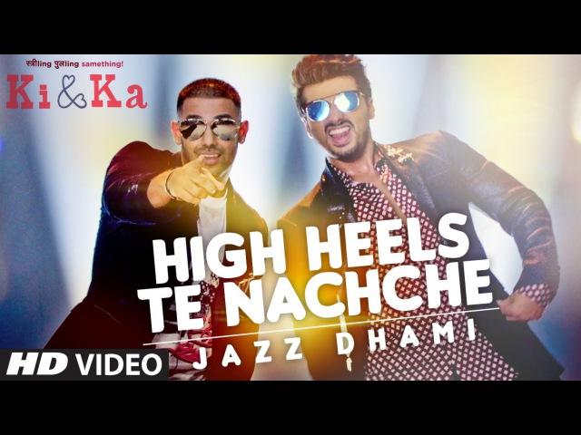 HIGH HEELS TE NACHCHE Video Song   KI KA   Meet Bros ft. Jaz Dhami   Yo Yo Honey Singh   T-Series