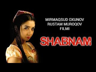 Shabnam / Шабнам (O'zbek kino)