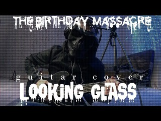 The Birthday Massacre-Looking Glass (guitar cover)