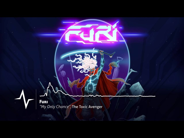The Toxic Avenger - My Only Chance (from Furi original soundtrack)