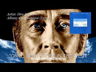 Dire Straits - Once Upon A Time In The West (1979)