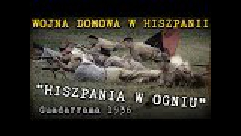 Wojna domowa w hiszpanii 1936 - Inscenizacja Hiszpania w ogniu