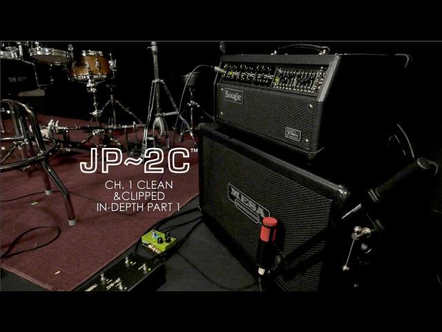MESA/Boogie JP-2C - Ch. 1 Clean Clipped In-Depth w/ Dustie Waring / BTBAM - Part 1