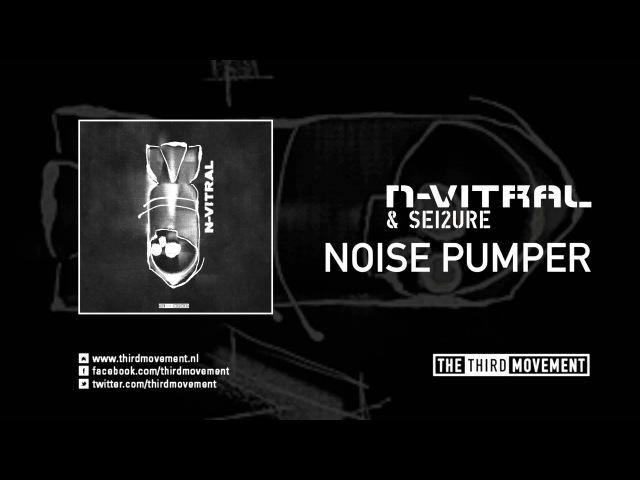 N-Vitral Sei2ure - Noise Pumper