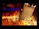 Hey Friend listen to me I'm in Hell and this what i want you to know