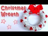 Christmas Wreath - Ana | DIY Crafts - Christmas decorations