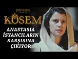 Muhteşem Yüzyıl: Kösem 7.Bölüm   Anastasia isyancıların karşısına çıkıyor