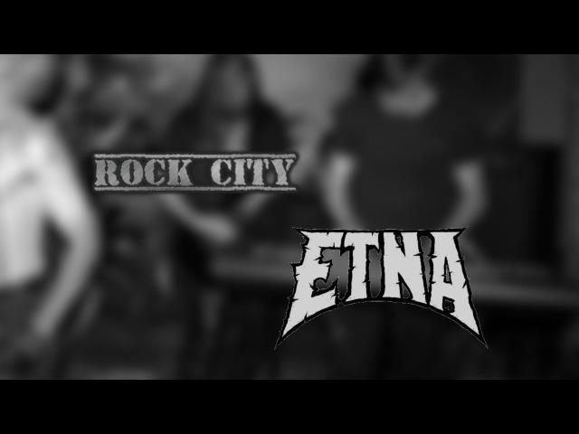 ROCK CITY, гр. ETNA