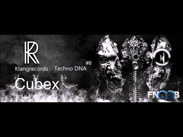 Techno DNA by Klangrecords 08 - Cubex (FNOOB Techno Radio)