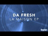 Da Fresh - Dont Hide Yourself (Original Mix) Freshin