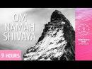 OM Namah Shivaya 9 Hours