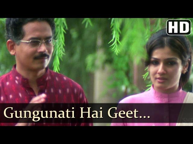 Gungunati Hai Geet - Satta - Raveena Tandon - Atul Kulkarni - Raju Singh Hits