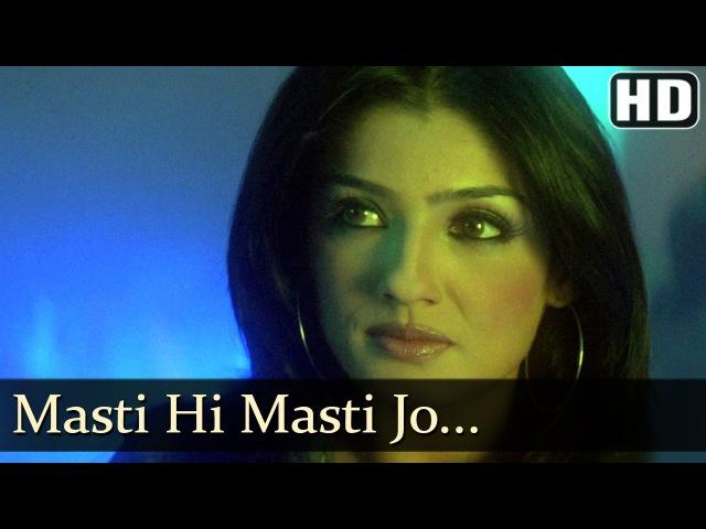 Masti Hi Masti - Satta - Raveena Tandon - Raju Singh Hits
