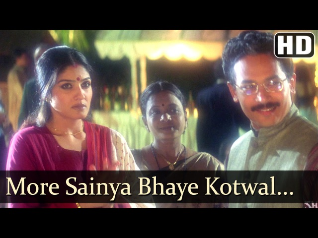 More Sainya Bhaye - Satta - Raveena Tandon - Atul Kulkarni - Raju Singh Hits
