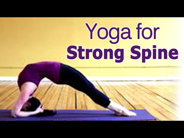 Yoga For Strong Spine - The Various Asanas For Spinal Cord