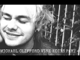 Michael Clifford Vine Edits Part 4