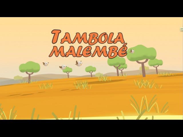 Tambola Malembé - comptine d'Afrique - enfant - bébé - maternelle