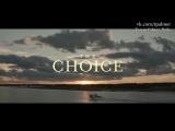 ║• Фичуретка фильма «Выбор» (#2, RUS SUB)