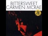 Carmen McRae - Bittersweet Full Album