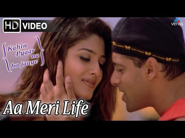 Aa Meri Life HD Full Video Song Kahin Pyaar Na Ho Jaaye Salman Khan Raveena Tandon