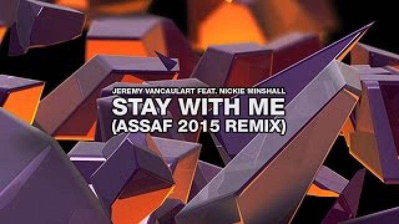 Jeremy Vancaulart feat. Nickie Minshall - Stay With Me (Assaf 2015 Remix)