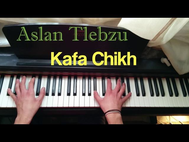 Aslan Tlebzu - Kafa Chikh (Piano Accordion) Cover