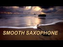 ROMANTIC SENSUAL BEAUTIFUL SMOOTH SAXOPHONE - EXOTIC MUSIC  LOUNGE - 4 HOURS RELAXATION