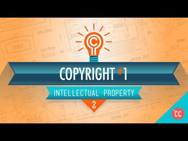 Copyright Basics Crash Course Intellectual Property 2