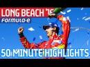 Long Beach ePrix 2016 (50 Minute Highlights) - Formula E