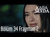 «Kara Sevda». 2-ой анонс к 34-ой серии на тур. яз.