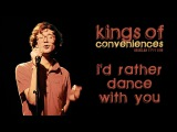 Kings Of Convenience - I'd Rather Danse With You (live at Le Bataclan)