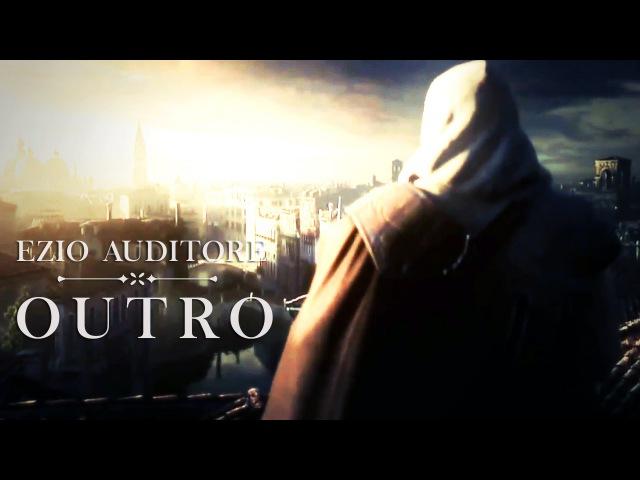 Ezio Auditore | Outro (Assassin's Creed)