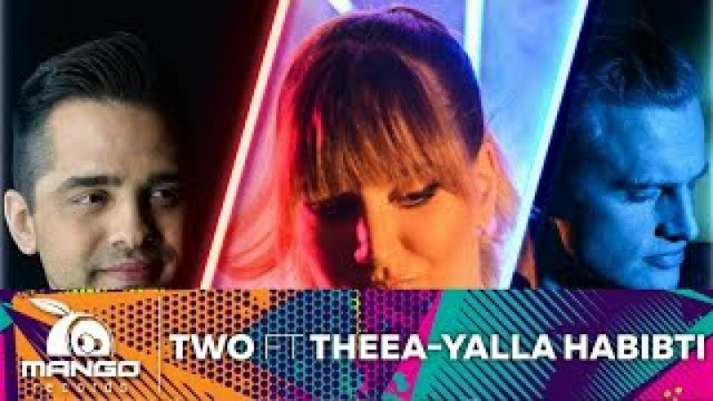 TWO feat Theea - Yalla Habibti ( Official Video )