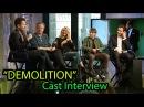 'Demolition' Movie Cast | Jake Gyllenhaal, Naomi Watts, Chris Cooper Interview | March 22, 2016