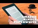 Обзор электронной книги Amazon Kindle Paperwhite 2013