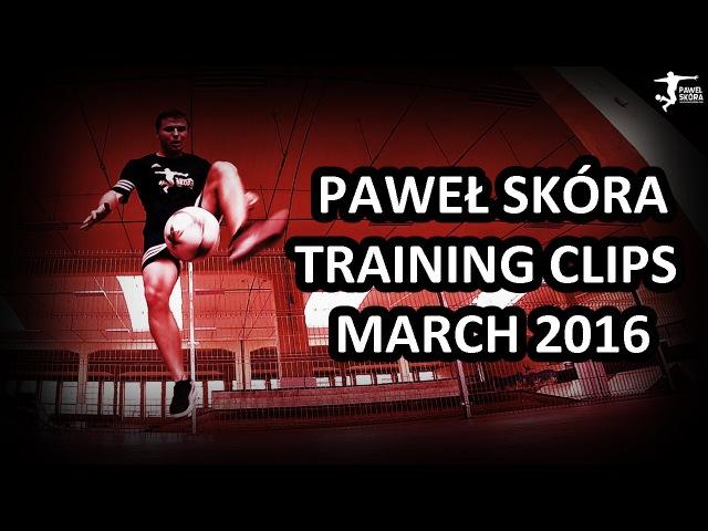 Paweł Skóra - Training clips - March 2015