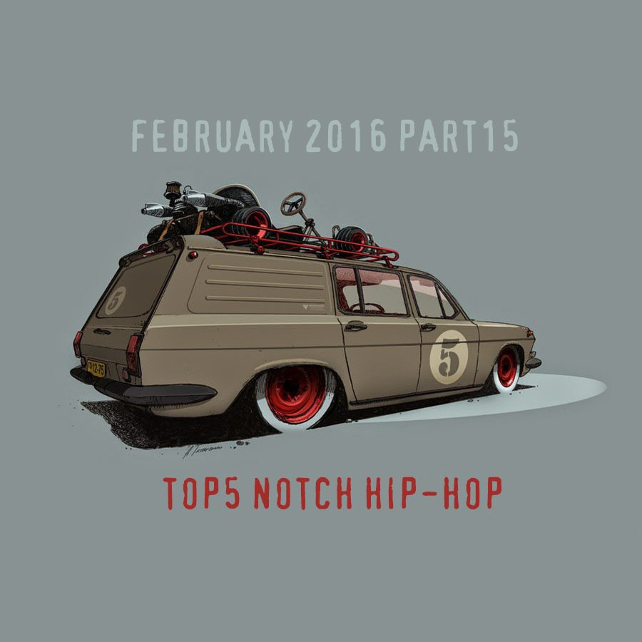 FEBRUARY 2016 PART15 TOP5 NOTCH HIP-HOP