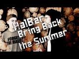 [HalBer]; Сережа Халус и Влад Беренич -  Bring Back the Summer