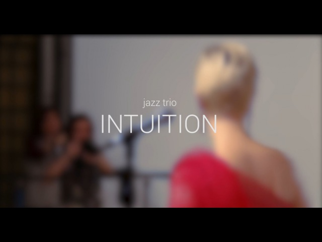 Jazz trio INTUITION All Right Okay You Win Live Content