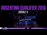 Double U  Upper Division  World of Dance Argentina Qualifier 2016  #WODARG16