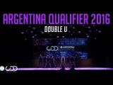 Double U  Upper Division  World of Dance Argentina Qualifier 2016  #WODARG16