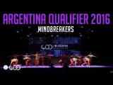 Mindbreakers  Upper Division  World of Dance Argentina Qualifier 2016  #WODARG16