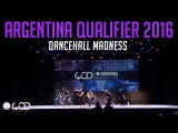 Dancehall Madness  World of Dance Argentina Qualifier 2016  #WODARG16