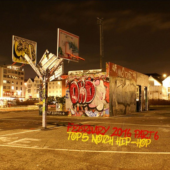 FEBRUARY 2016 PART6 TOP5 NOTCH HIP-HOP