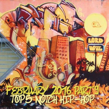 FEBRUARY 2016 PART9 TOP5 NOTCH HIP-HOP