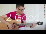 2 Good - Acoustic Fingerstyle Guitar Music by Timur Islamov