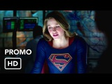 Супергёрл промо сериала Supergirl 1x14 Promo
