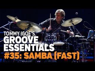 Tommy Igoe's Groove Essentials 35: Samba (fast)